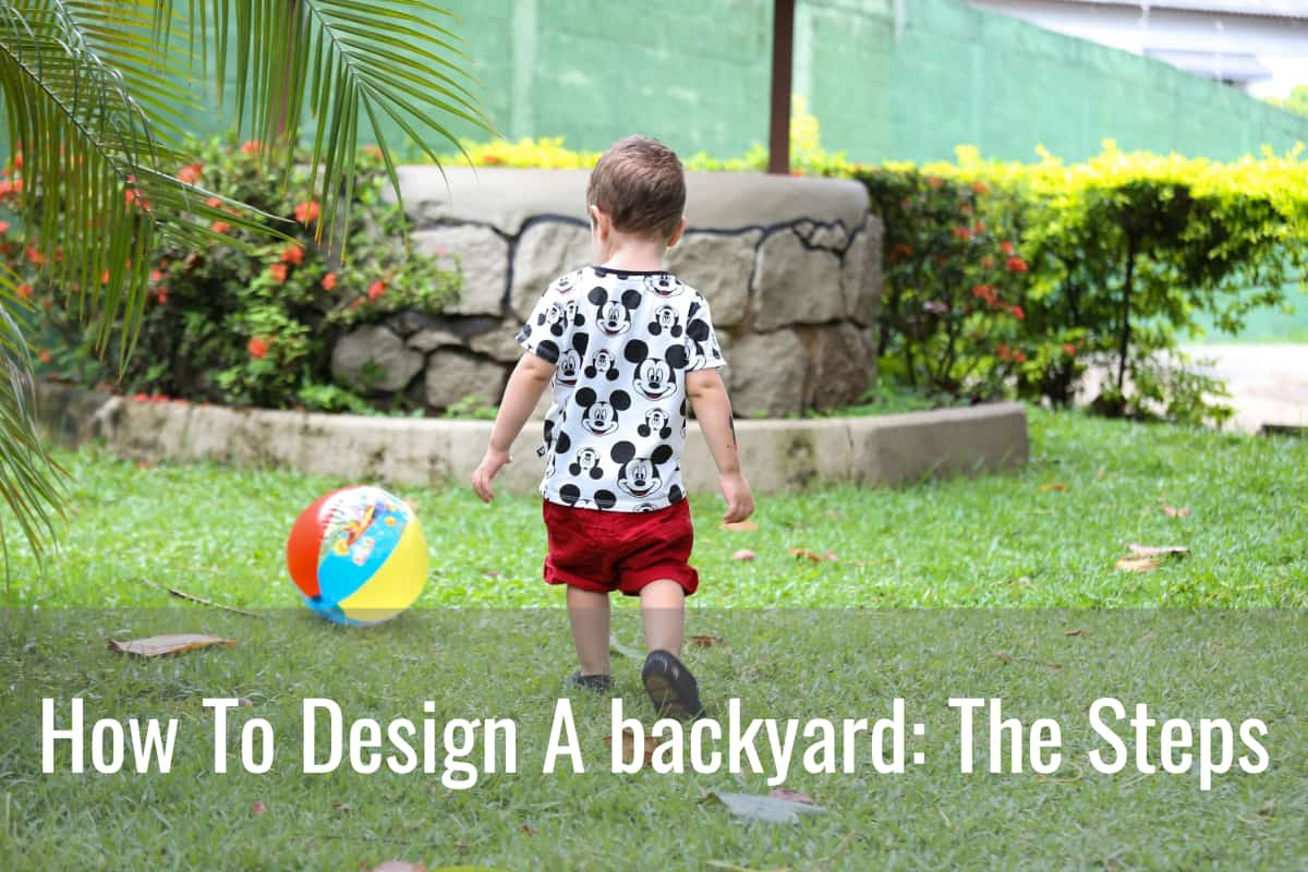 How to design a backyard: The Steps