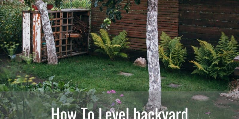 How to level backyard